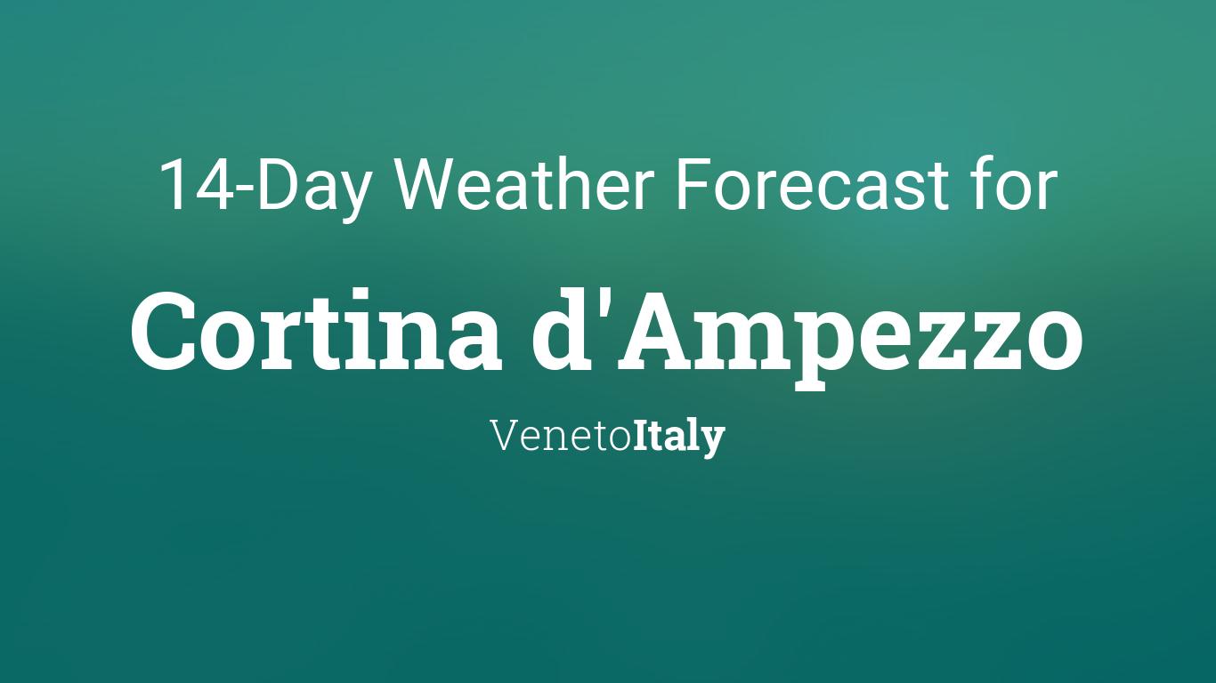 Cortina Dampezzo Italy 14 Day Weather Forecast