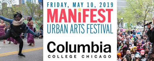 Showbiz Chicago ~ MANIFEST 2019: Chicago's Iconic South Loop Arts Festival Returns May 10