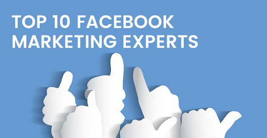 The Top 10 Best Facebook Marketing Experts 2018