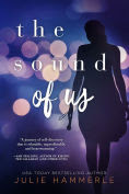 Title: The Sound of Us, Author: Julie Hammerle