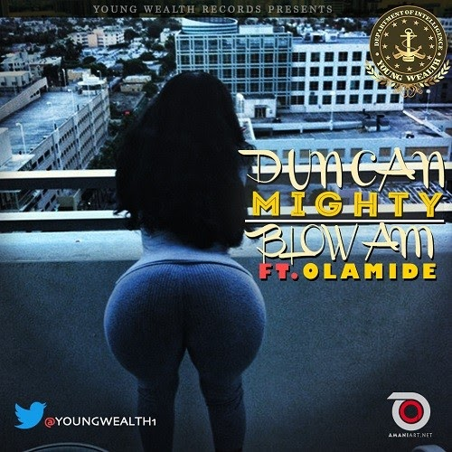 [Music] Duncan Mighty Ft. Olamide – Blow Am