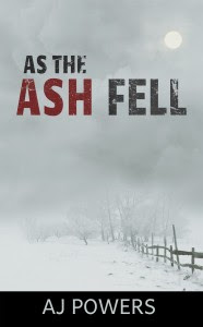 As The Ash Fell by A.J. Powers