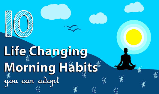 10 Life Changing Morning Habits You Can Adopt [Infographic]