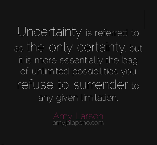 how uncertainty can help you (hot! quote)