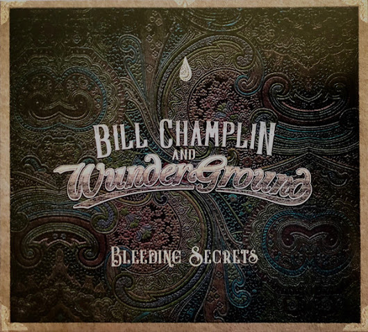 Bill Champlin And Wunderground (2) - Bleeding Secrets