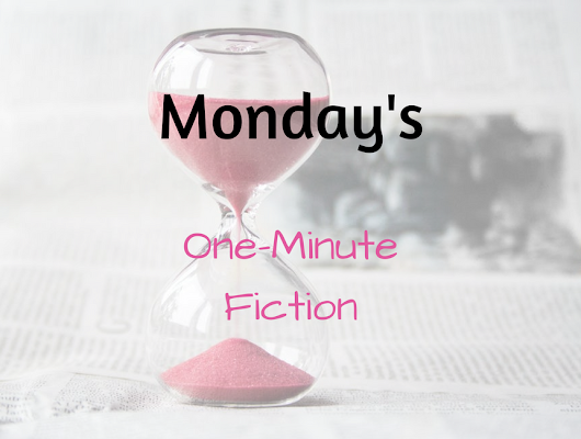 Monday's One-Minute Fiction: Week of December 18