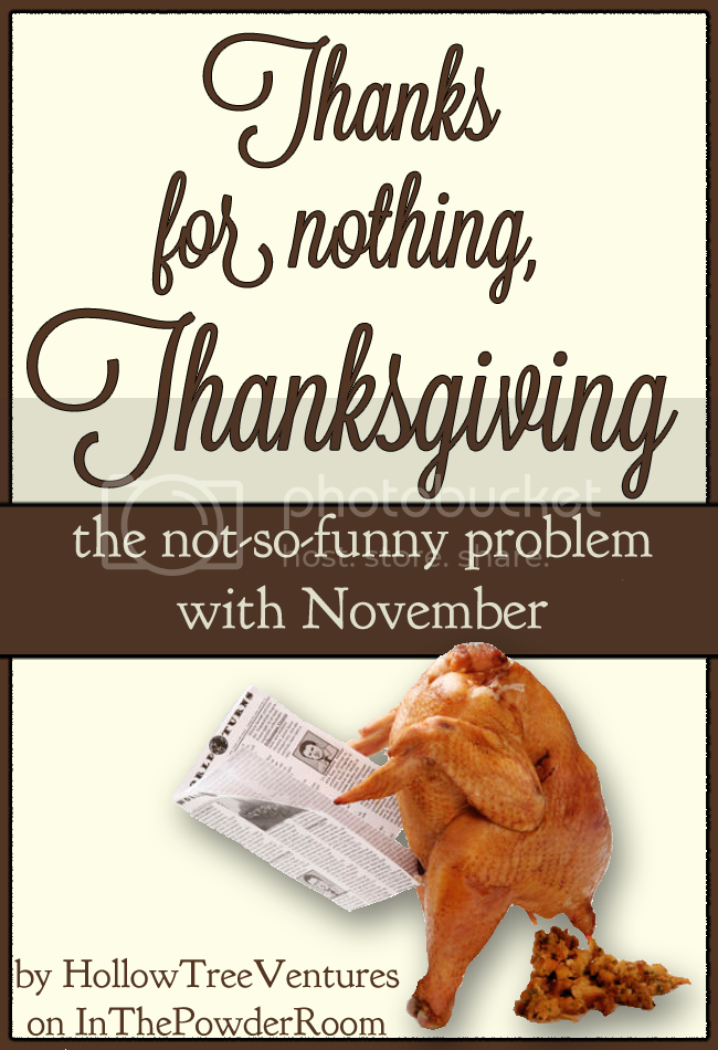 thanks for nothing Thanksgiving - the not-so-funny problem with November by Robyn Welling @RobynHTV