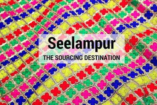 Seelampur, the Ultimate Fabric Sourcing Destination | FFT