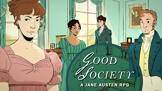 Good Society: A Jane Austen Roleplaying Game