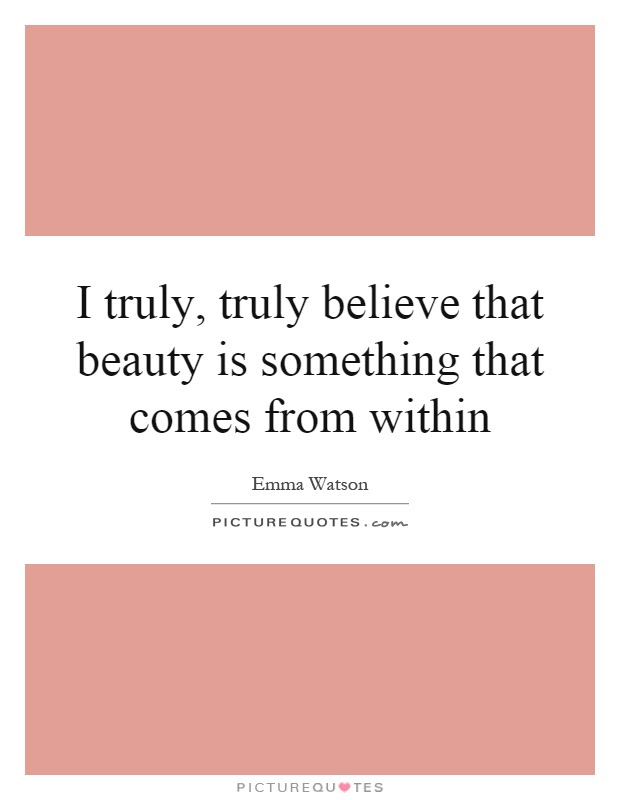 Beauty From Within Quotes Sayings Beauty From Within Picture Quotes