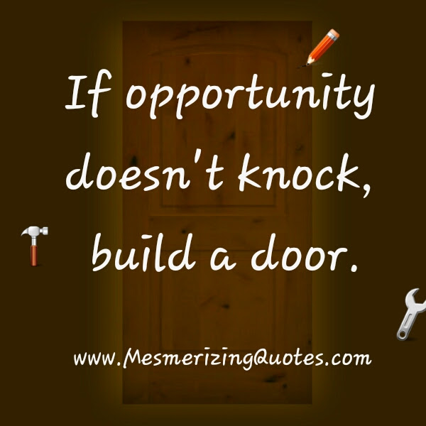 If Opportunity Doesnt Knock Mesmerizing Quotes