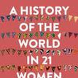 Review: A History of the World in 21 Women: A Personal Selection