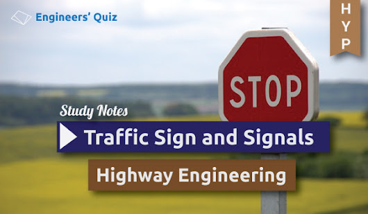 Traffic Sign and Signals - Highway Engineering - Engineers' Quiz