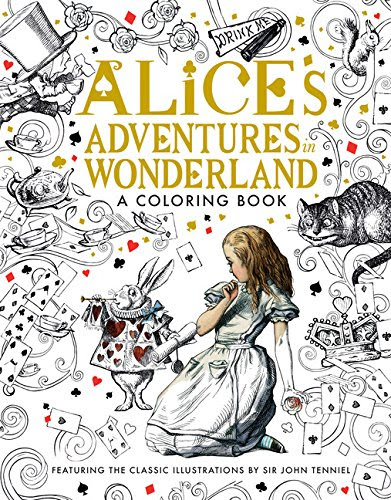 Alice's Adventures in Wonderland: A Coloring Book - Alice