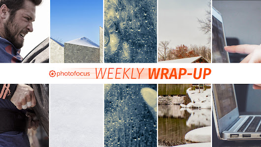 Weekly Wrap-Up: December 2-8, 2018 | Photofocus