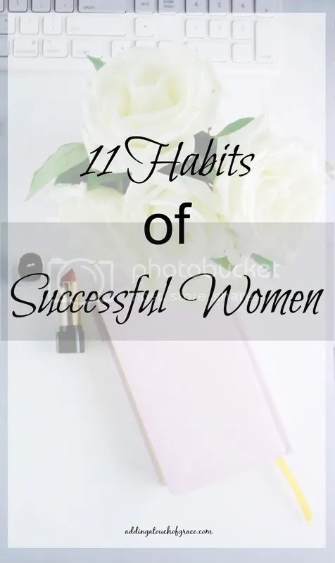 Habits That Will Put You In The Ranks of the Most Successful Women - A Touch of Grace