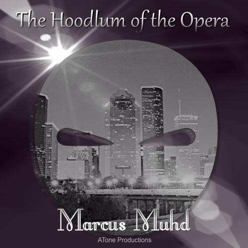 Hoodlum of the Opera by Marcus Muhd & The G Code