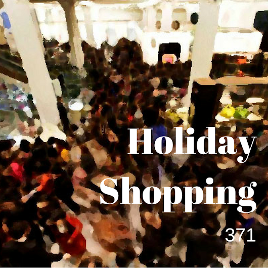 20 Questions Tuesday: 371 - Holiday Shopping