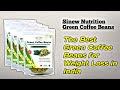 Sinew Nutrition Green Coffee Beans Reviews - Best Green Coffee Beans Brand for weight loss in India 2021