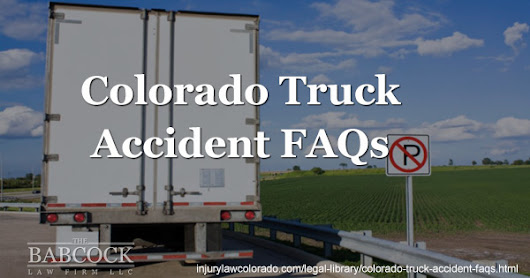 FAQ: Guide to Truck Accidents in Colorado