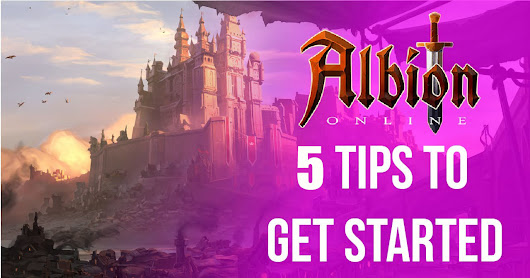 5 Great Tips For Albion Online