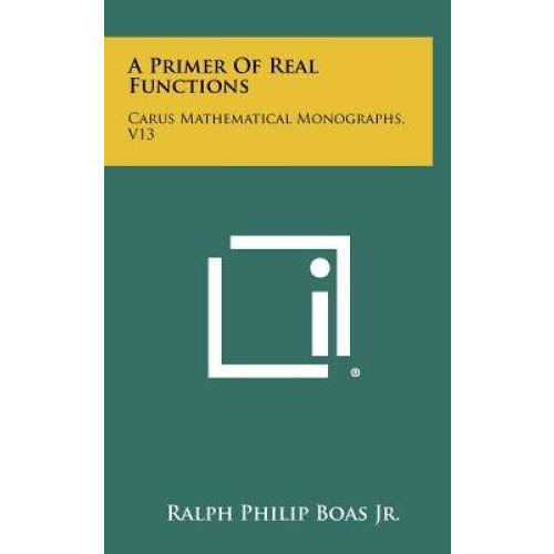 A Primer of Real Functions: Carus Mathematical Monographs, V13 [Book]