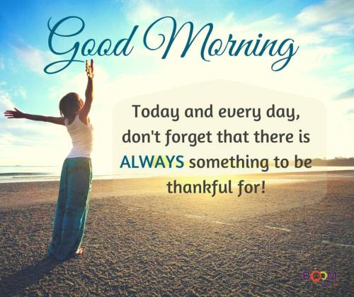 Good Morning Be Thankful For Another Day Quotes Quotations