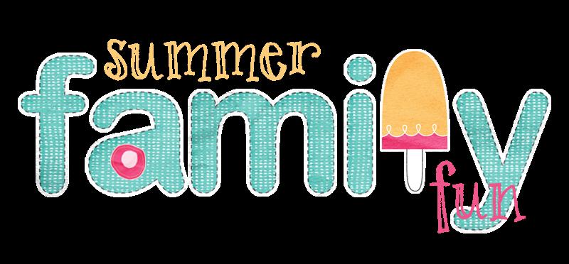 SUMMER FAMILY FUN