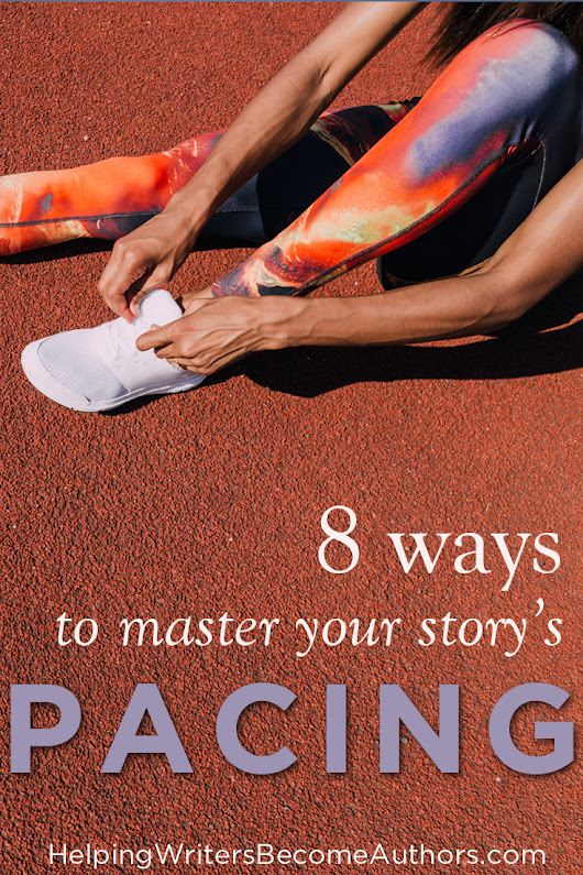 Learn How to Pace Your Story (and Mind-Control Your Readers) in Just 8 Steps - Helping Writers Become Authors