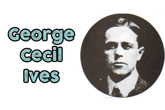 George Cecil Ives (German-English poet, writer, penal reformer and early homosexual law reform campaigner) | Our Queer History | Queer History