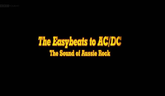 The Easybeats to AC/DC