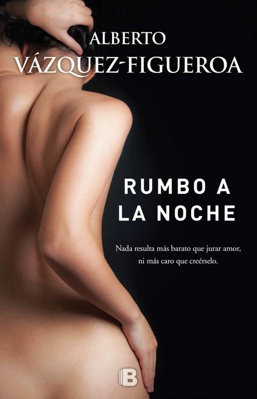 Resultado de imagen para Rumbo a la noche. Alberto Vázquez-Figueroa