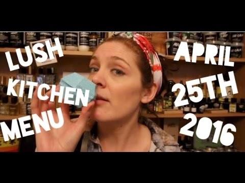 All Things Lush UK: Lush Kitchen Menu: April 25th - 29th 2016