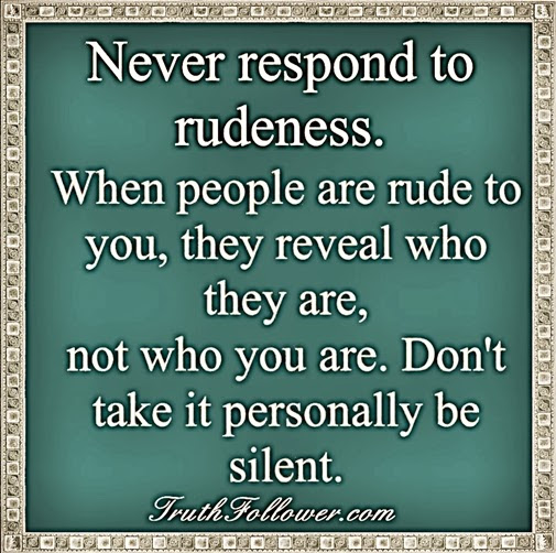 Quotes About Being Rude 95 Quotes