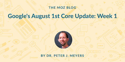 Google's August 1st Core Update: Week 1 - Moz