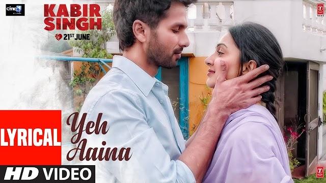 Yeh Aaina Lyrics in Hindi - Kabir Singh