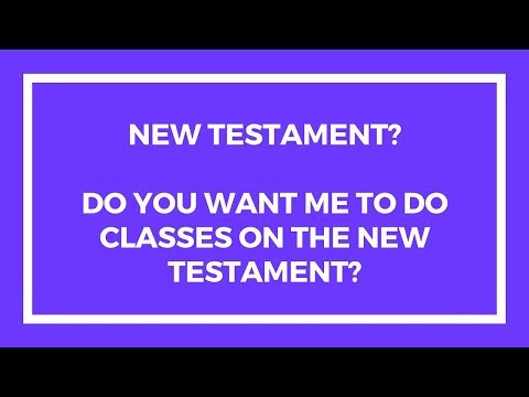 Should We Do a New Testament Class?