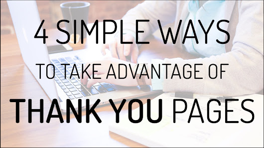 4 Simple Ways to Take Advantage of Thank You Pages