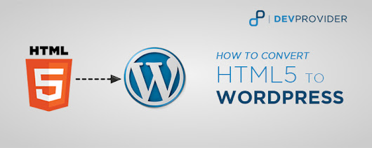 How to convert From HTML to Wordpress - DevProvider