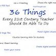 36 Things Every 21st Century Teacher Should Be Able To Do36 Things Every 21st Century Teacher Should Be Able To Do