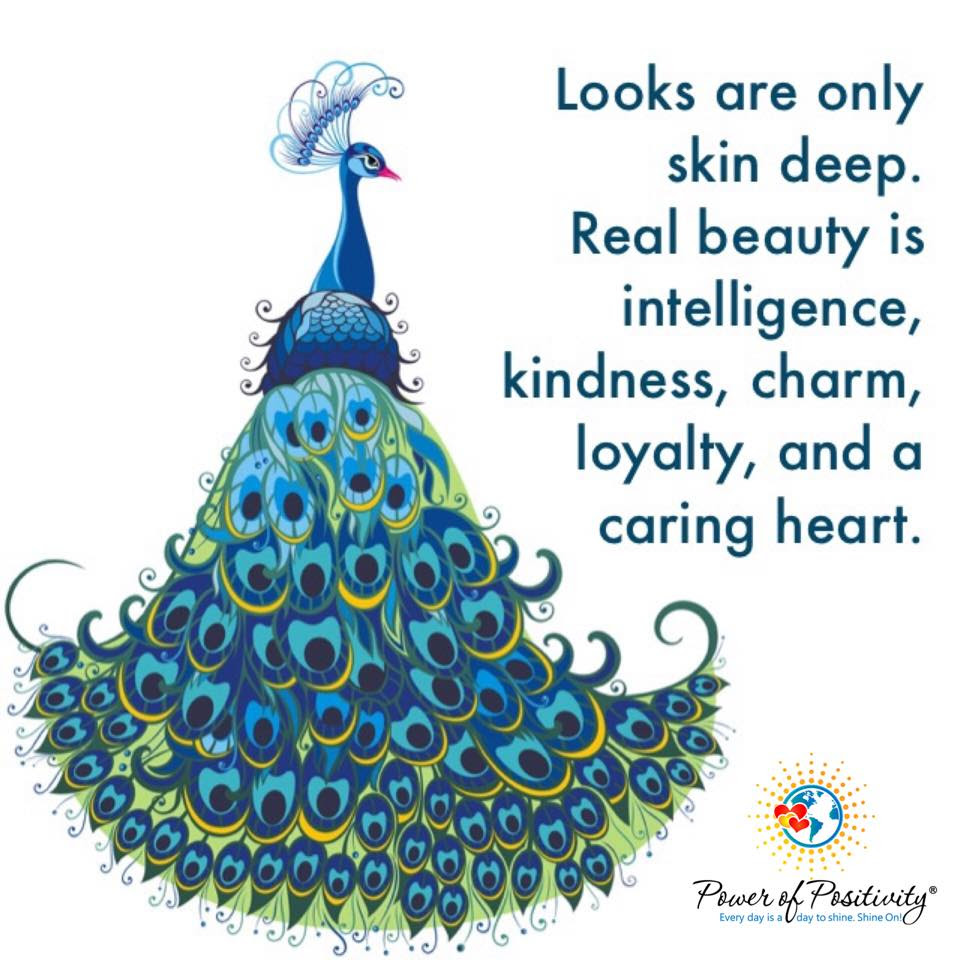 Looks Are Only Skin Deep Real Beauty Is Intelligence Kindness Ch