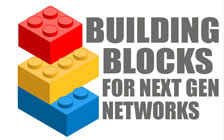 Building Blocks for Next Gen Networks