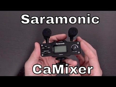 Saramonic CaMixer Unboxing and Testing with Sony A6300