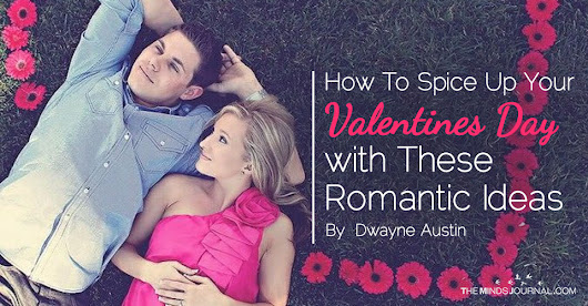 How To Spice Up Your Valentine's Day With These Romantic ideas! - The Minds Journal