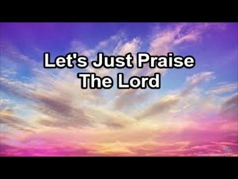 Lets Just Praise The Lord Lyrics Td Jakes