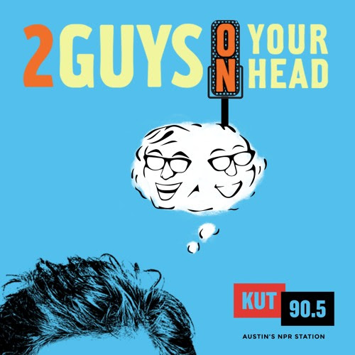 Two Guys on Your Head-Generosity by KUT News