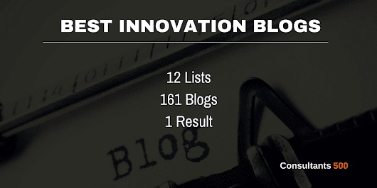 Top 15 of Best Innovation Blogs Recommended Most Times by Innovation Pros - Consultants 500