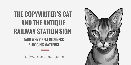 The Copywriter's Cat and Antique Railway Station Sign - Edward Beaman Copywriter