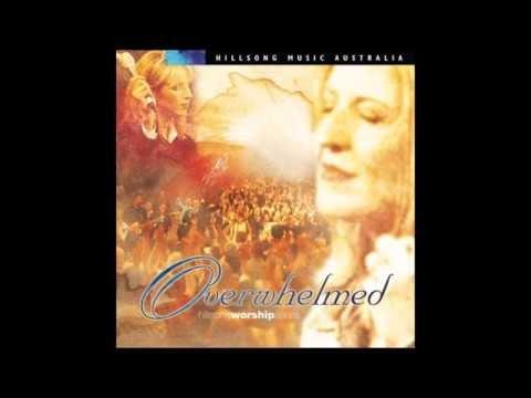 Overwhelmed lyrics - Hillsong (Darlene Zschech)