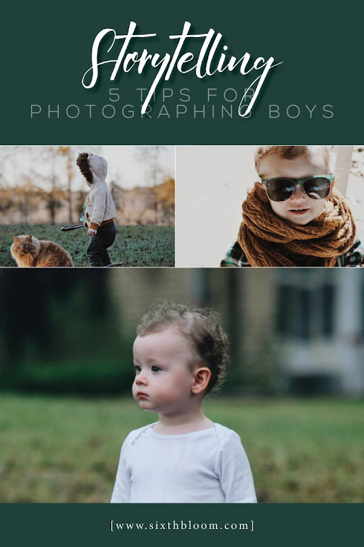 Storytelling - 5 Tips for Photographing Boys - Sixth Bloom- Lifestyle, Photography & Family Blog